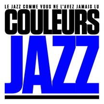 COULEURS JAZZ supports the project Jazz Sur Seine