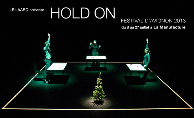 Project visual HOLD ON au Festival d'Avignon 2013 !