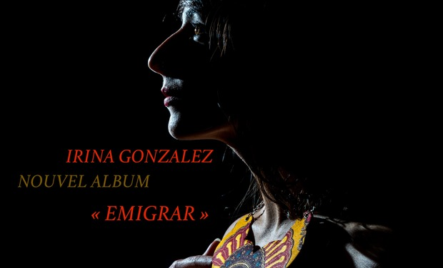 Visuel du projet Nouvel Album d'Irina Gonzalez : Emigrar