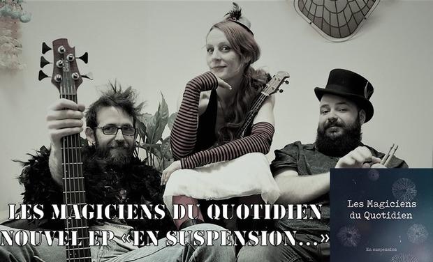 """Visueel van project Les Magiciens du Quotidien - Nouvel EP """"En Suspension..."""""""