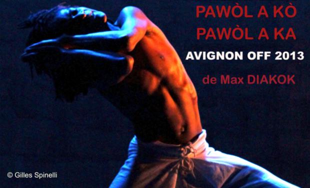 Visuel du projet Pawòl a kò pawòl a ka de Max DIAKOK au Festival Off d'Avignon 2013