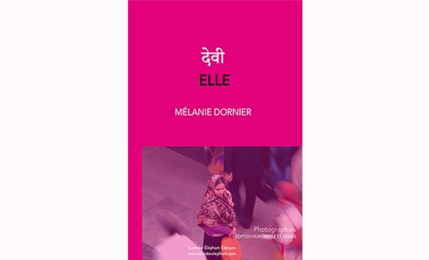 Project visual ELLE- देवी - MÉLANIE DORNIER - CORRIDOR ELEPHANT ÉDITIONS