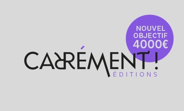 Visuel du projet éditions Carrément ! - Une maison d'édition associative & indépendante