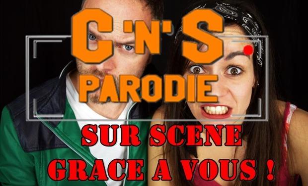 Visuel du projet C'n'S Parodie SUR SCENE GRACE A VOUS!!