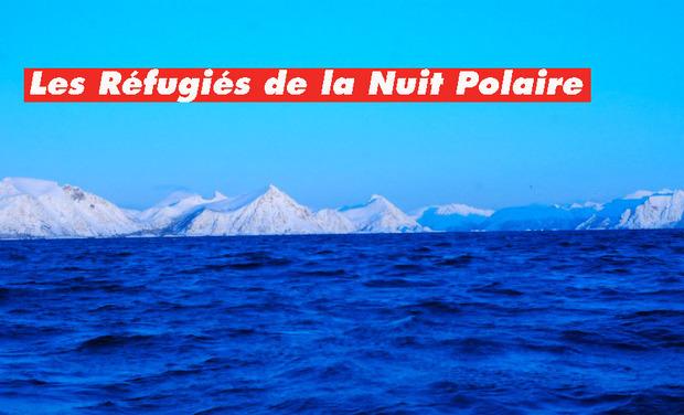 Visueel van project Les Réfugiés de la Nuit Polaire