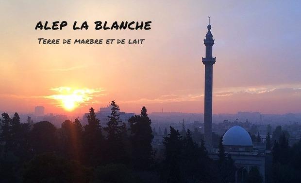 Visuel du projet Alep la Blanche : Terre de marbre et de lait