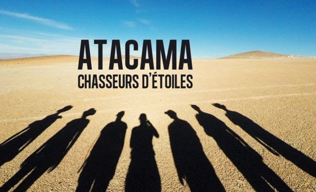 Project visual ATACAMA : Chasseurs d'étoiles, le film!