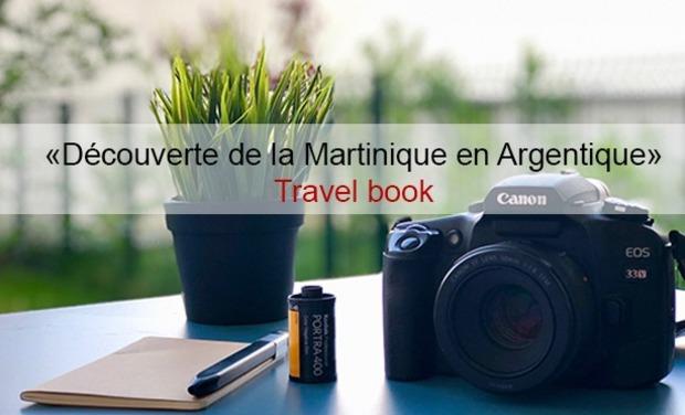 Visuel du projet Découverte de la Martinique en Argentique, Mon Travel Book