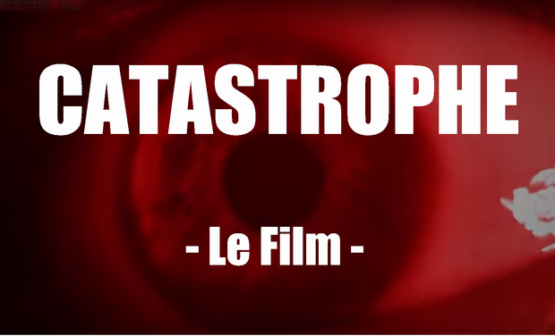 Project visual CATASTROPHE - LE FILM