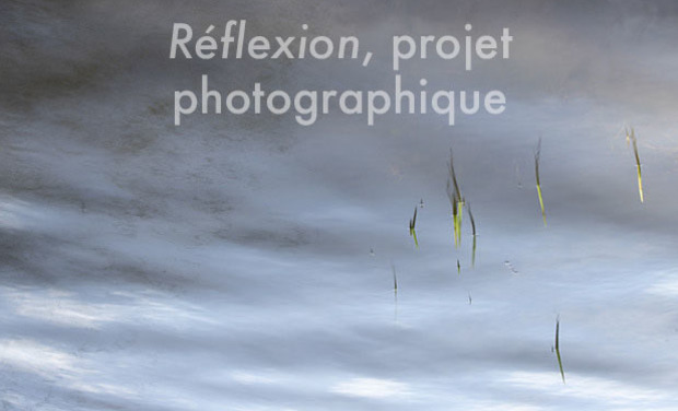 Visuel du projet Réflexion, projet photographique