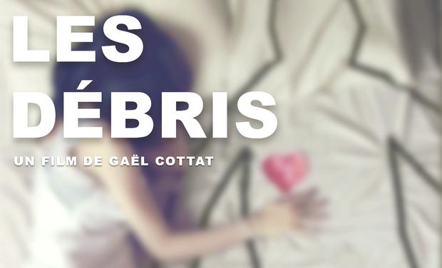 Visueel van project Les Débris - un film de Gaël Cottat