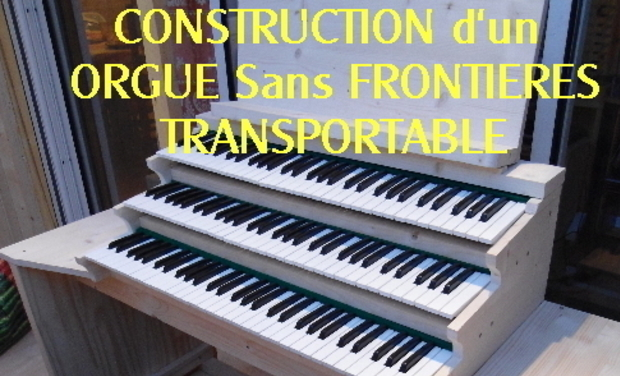 Visueel van project CONSTRUCTION d' un ORGUE TRANSPORTABLE sans FRONTIERES