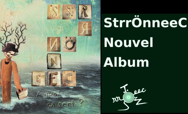Visuel du projet StrrOnneeC  Nouvel Album