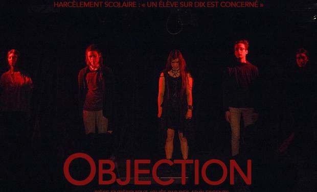 """Visuel du projet """"OBJECTION"""" - Théâtre  contre le harcèlement scolaire joué par des adolescents"""