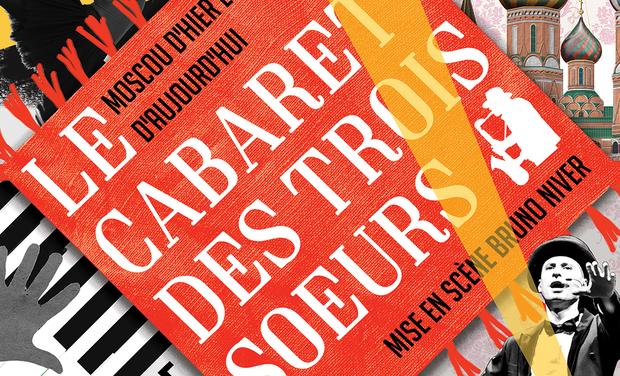 Project visual Le Cabaret des trois soeurs, Moscou d'hier et d'aujourd'hui