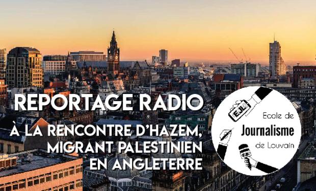 Visuel du projet Reportage - Hazem, migrant palestinien en Angleterre