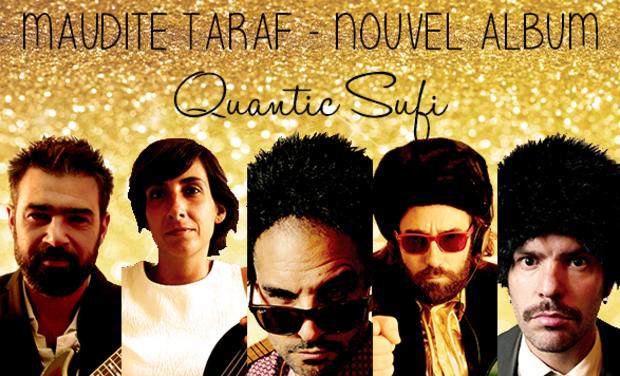 Visuel du projet Maudite Taraf « Quantic Sufi » | Nouvel album !