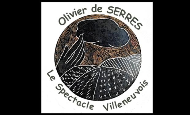 Visuel du projet Olivier de SERRES Le Spectacle Villeneuvois
