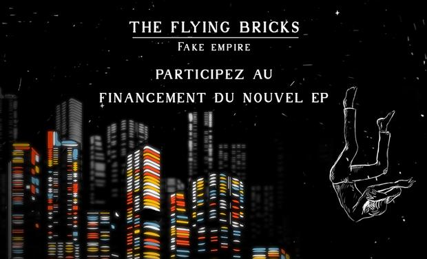 Visuel du projet Aidez The Flying Bricks à sortir leur troisième EP : Fake Empire