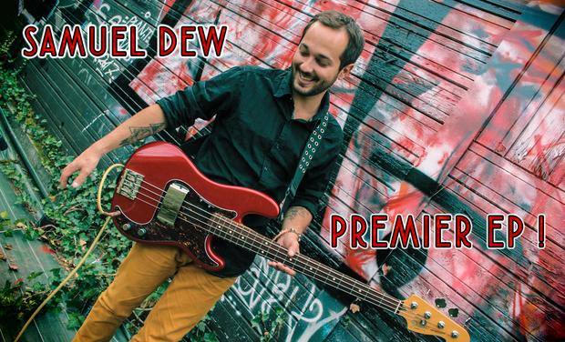 Project visual Samuel Dew : Premier EP !