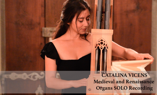 Project visual CATALINA VICENS - Medieval and Renaissance Organs SOLO Recording