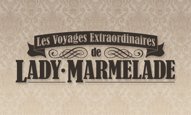 Project visual Les voyages extraordinaires de Lady Marmelade