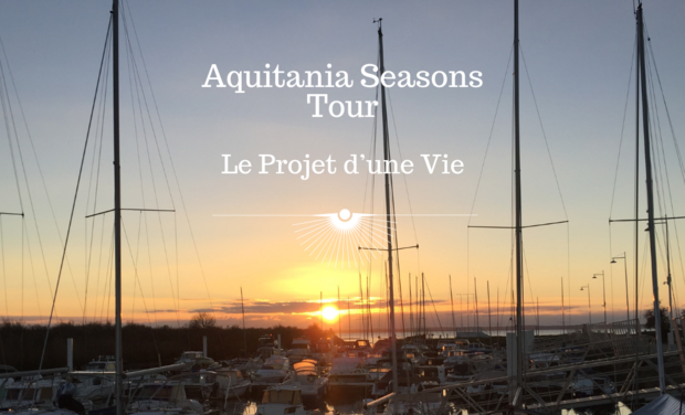 Project visual Aquitania Seasons Tour, le projet d'une vie