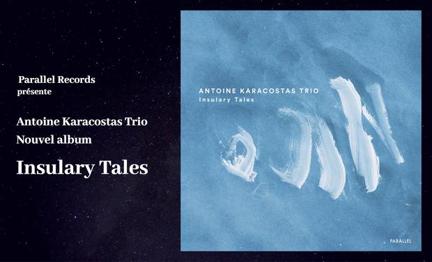 "Visuel du projet Antoine Karacostas Trio ""Insulary Tales"""