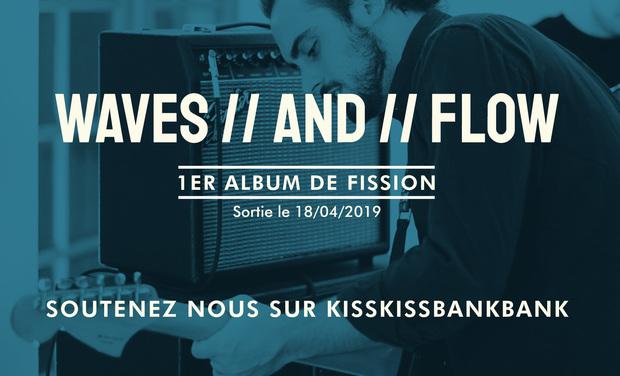 Project visual WAVES // AND // FLOW - Premier Album de Fission