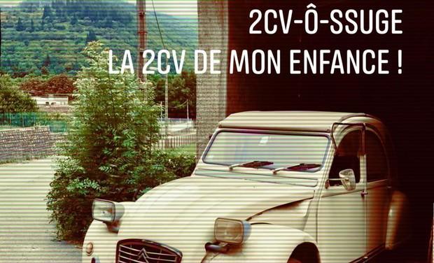 Project visual 2CV-Ô-SSUGE - La 2CV de mon enfance !