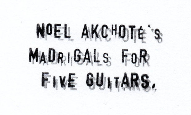 Visuel du projet Noël Akchoté's Madrigals for Five Guitars: Help Create Five New Programs !