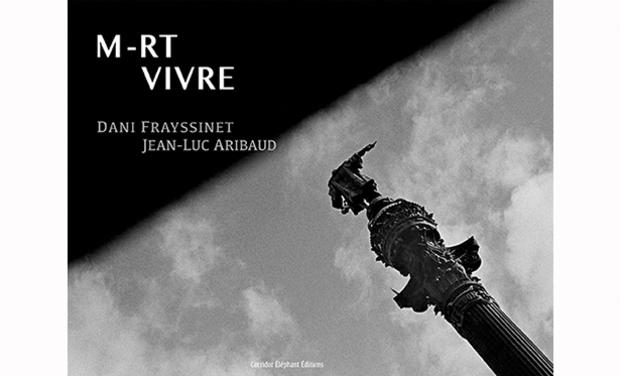 Project visual VIVRE M-RT, Un livre de Jean-Luc Aribaud et Dani Frayssinet