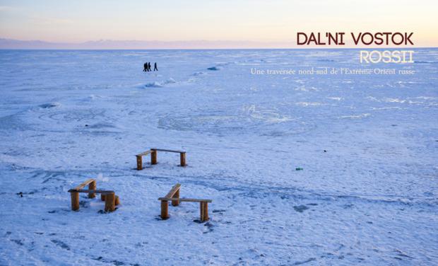 Visuel du projet DAL'NI VOSTOK ROSSII, Une traversée nord-sud de l'Extrême-Orient russe