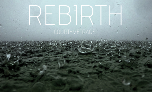 Project visual REBIRTH - COURT MÉTRAGE