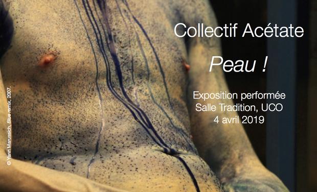 """Visuel du projet Exposition """"Peau !"""" par le Collectif Acétate"""