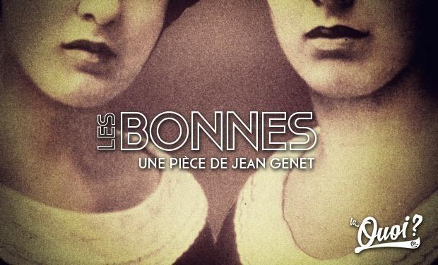 Visuel du projet Les Bonnes de Jean Genet (par la Compagnie La Quoi?)