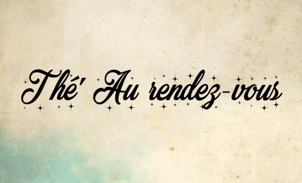 Project visual Thé, Au Rendez-Vous..