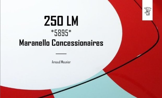 Project visual 250 LM *5895* Maranello Concessionaires - A new book by Arnaud