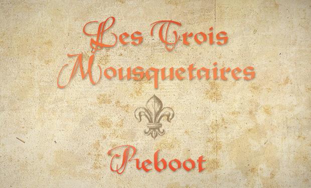 Visuel du projet Les Trois Mousquetaires : Reboot