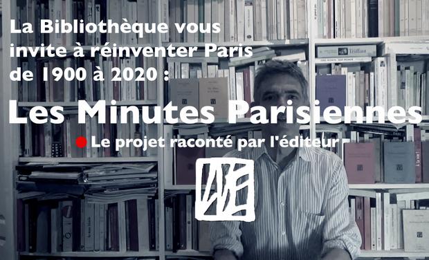 Visuel du projet Les Nouvelles Minutes Parisiennes 1900 – 2020