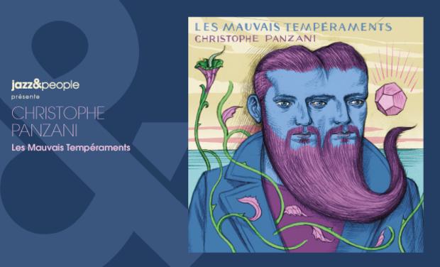 """Visuel du projet Christophe Panzani """"Les Mauvais Tempéraments"""""""