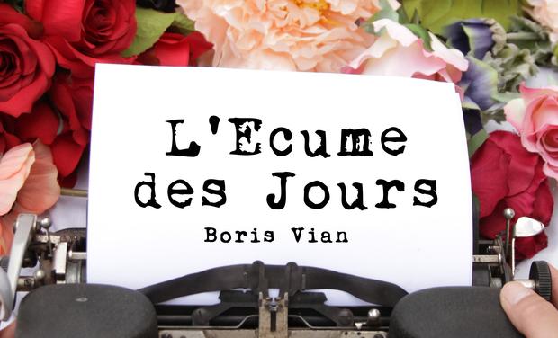Visuel du projet L'Écume des Jours de Boris Vian, par Les Joues Rouges