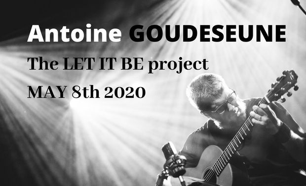 Visuel du projet Let It Be  - Antoine GOUDESEUNE