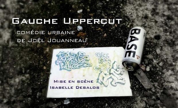 """Visueel van project """"Gauche Uppercut"""", comédie urbaine de Joël Jouanneau, mis en scène par Isabelle Desalos"""
