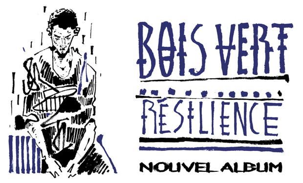 Visuel du projet Bois Vert / Nouvel Album / Résilience