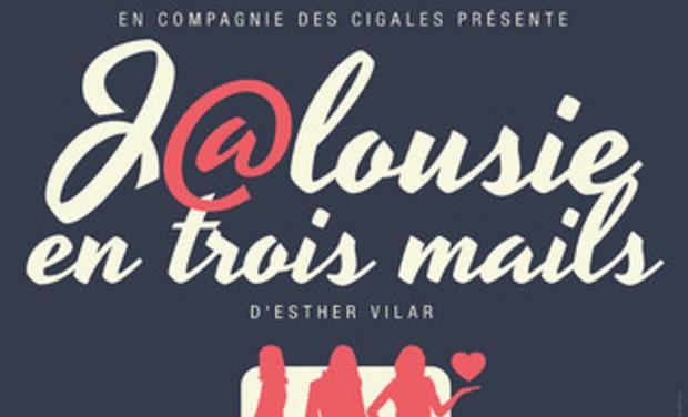 Visuel du projet Pièce de théâtre Jalousie en 3 mails d'Esther Vilar