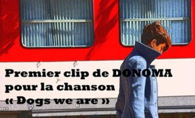 """Visuel du projet Premier clip de DONOMA sur la chanson """"DOGS WE ARE"""""""