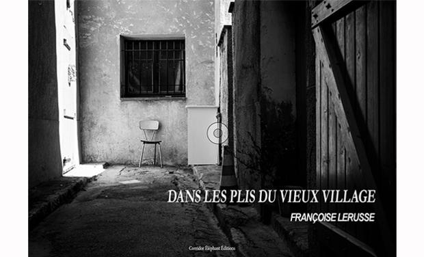 Visuel du projet DANS LES PLIS DU VIEUX VILLAGE, un livre de Françoise Lerusse