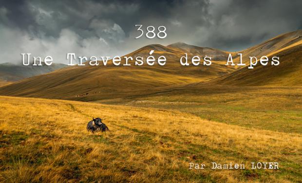 """Visuel du projet Pré-Commande du Livre Photo """"388 - Une traversée des Alpes"""" de Damien Loyer"""