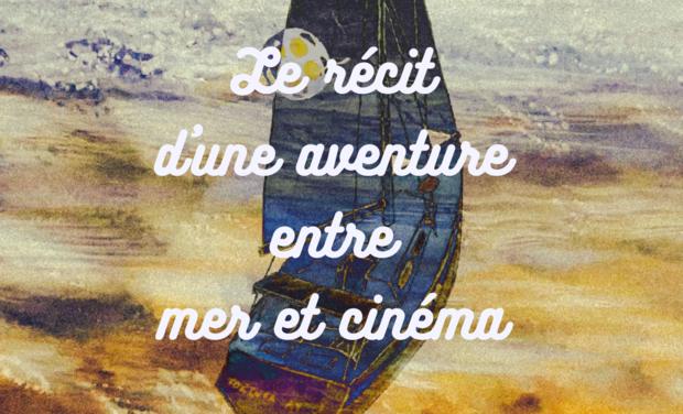 Image du projet Le Bateau À Film, le livre !